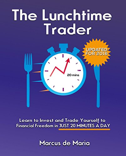 The Lunch Time Trader - Marcus de Maria