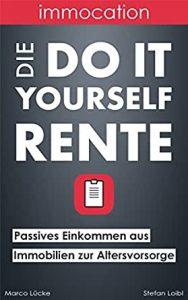 Die Do It Yourself Rente | Immocation (Marco Lücke & Stefan Loibl)