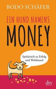 Ein Hund Namens Money | Bodo Schäfer